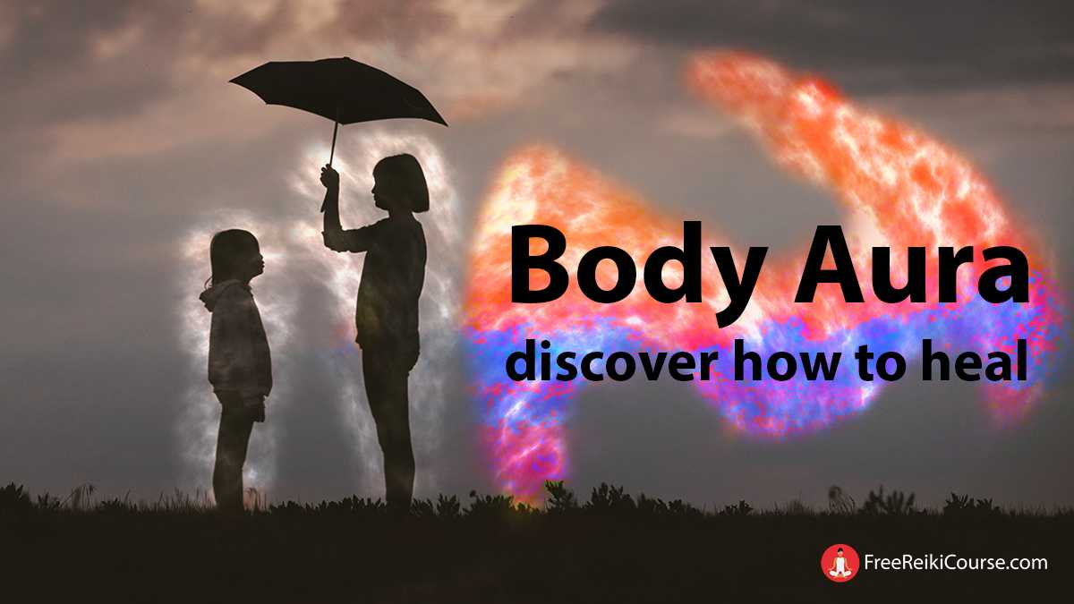 Body Aura - Discover how to heal